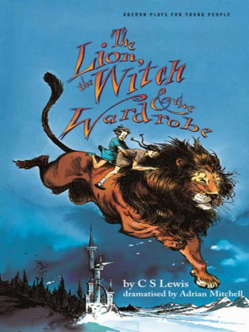 Title details for Lion, Witch and the Wardrobe by C. S. Lewis - Available